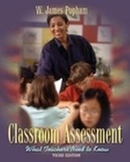 Classroom Assessment What teachers need to know 3rd