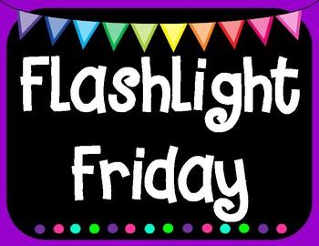 Classroom BRIGHTS Flashlight Friday Sign