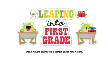 Classroom Banner-Leaping Into First Grade