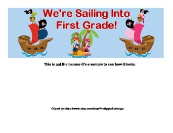 Classroom Banner-Sailing Into First Grade-Pirate Theme