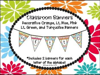 Classroom Banners- w/ Orange, Lt. Blue, Lt. Green, Turquoise, Pink