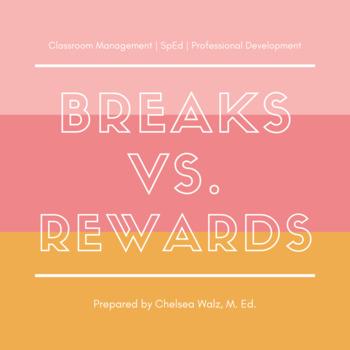 Classroom Behavior Management: Breaks vs. Rewards