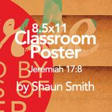 Classroom Bible Poster - Jeremiah 17:8