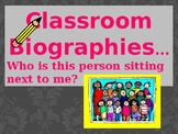 Classroom Biographies...Who Are You?