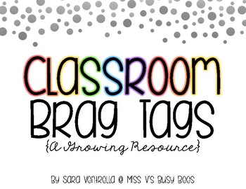 Classroom Brag Tags: A Growing Resource