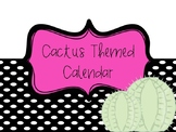 Classroom Calendar- Cactus Theme