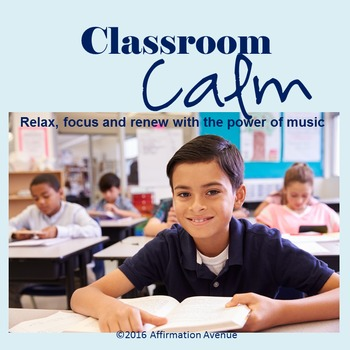 Classroom Calm: Relax, Focus & Renew With the Power of Music