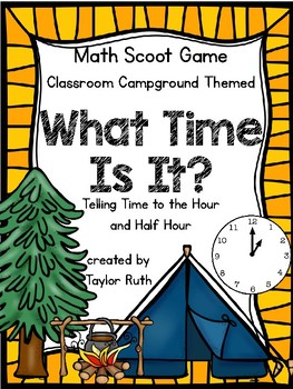 Classroom Campground Math Scoot: Telling Time to the Hour and Half Hour