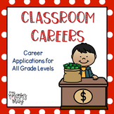 Classroom Careers: Job Applications for All Grade Levels