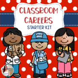 Classroom Careers Starter Kit: An Alternative to Classroom Jobs