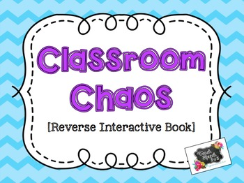 Classroom Chaos Reverse Interactive Book and Activities