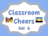 Classroom Cheers Set 6
