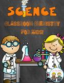 Classroom Chemistry ~ Amazing Science!