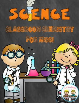 Classroom Chemistry ~ Amazing Science!