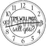 Classroom Clock: Time Will Pass--Will you?