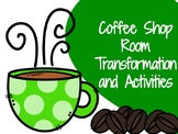 Classroom Coffee Shop- Room Transformation and Activities