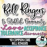 Classroom Community Bell Ringers: Love, Acceptance, Tolerance, Diversity