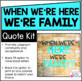 Classroom Community | Bulletin Board Quote: When We're Here We're Family