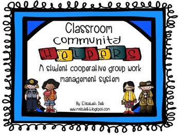 Classroom Community Helpers {A Cooperative Student Group Work Management Pack}