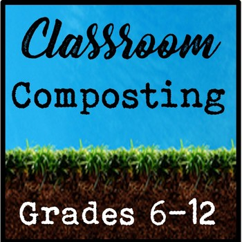 Classroom Composting Project