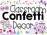 Classroom Confetti Decor! (Calendar, Alphabet, Decor, etc.)
