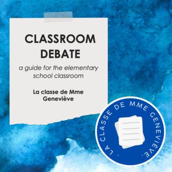 Classroom Debate - a guide elementary school classroom debate