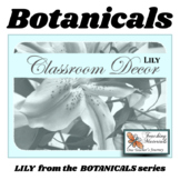 Classroom Decor BEAUTIFUL BOTANICALS - Lily