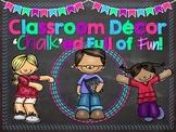 Classroom Decor 'Chalk'ed Full of Fun!