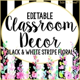Classroom Decor Editable Black and White Stripe with Flowers