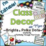 Classroom Decor Editable ~ Brights and Polka Dots