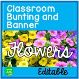 Classroom Decor Flowers Bunting and Banner Editable