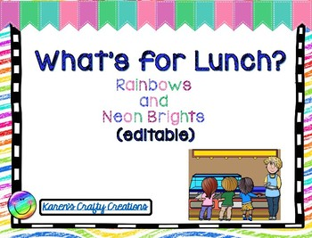 Classroom Decor: What's for Lunch: Rainbows and Neon Brights (editable)