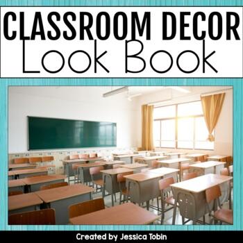 Classroom Decor Look Book