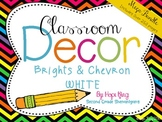 Classroom Decor Mega Bundle: Brights and Chevron WHITE {Editable}