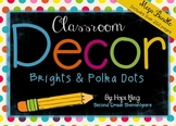 Classroom Decor Mega Bundle: Brights and Polka Dots