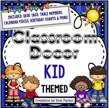Classroom Decor Pack- KID Themed