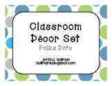 Classroom Decor Set - Blue/Green/Gray Polka Dot