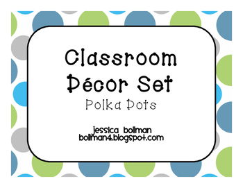 Classroom Decor Set - Blue/Green/Gray Polka Dot