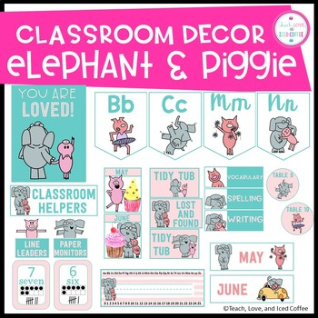 Classroom Decor Set Elephant and Piggie EDITABLE