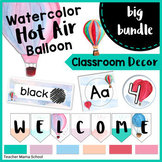 Watercolor Classroom Decor FULL BUNDLE { Hot Air Balloon Travel Theme }