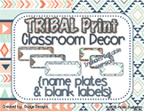 *Classroom Decor* - TRIBAL PRINT Name Plates and Blank Labels - EDITABLE