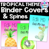 Classroom Decor Tropical Binder Covers and Spines *Editable*