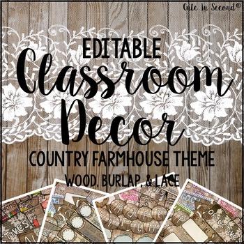 Classroom Decor Editable Country Farmhouse Theme (Wood, Burlap, and Lace)