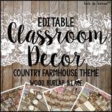 Classroom Decor Editable Country Farmhouse Theme (Wood, Bu