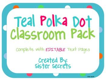 Classroom Decor:Teal Polka Dot- Editable