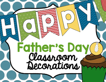 Classroom Decorations For Father S Day By Erin Holleran Tpt