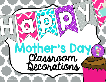 Classroom Decorations for Mother's Day