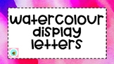 Classroom Display Letters WATERCOLOUR WATERCOLOR