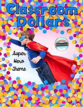 Classroom Dollars Super Hero Theme