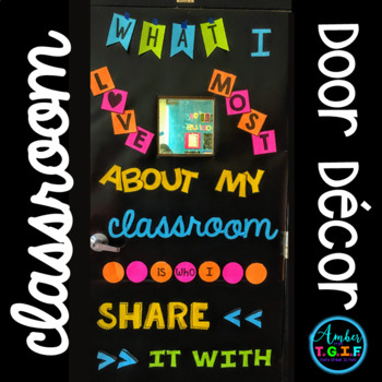 Classroom Door Decor *What I Love Most About My Classroom*